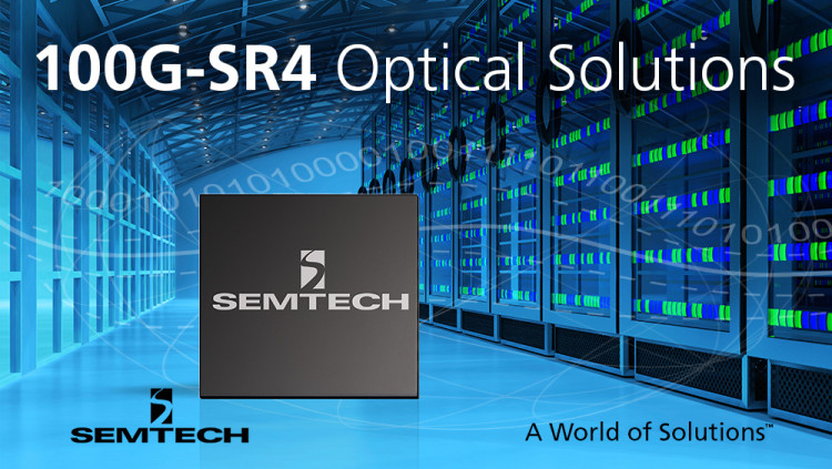 Semtech Announces Initial Production Release of Quad 25Gbps Chipset for 100G SR4 Optical Modules and AOCs