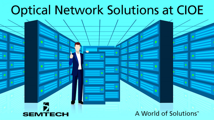 Semtech Optical Networking Solutions for Next-Generation Networks on Display at 2016 China International Optoelectronic Expo Semtech booth 1C01 will feature optical networking products supporting applications up to 400Gbps