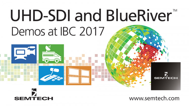 Semtech Exhibits Award-Winning Broadcast Video Platform and Newly-Acquired AptoVision BlueRiver™ Pro AV Technology at IBC Innovative video and signal integrity demonstrations to showcase world-class UHD-SDI solutions for next-generation UHDTV broadcast