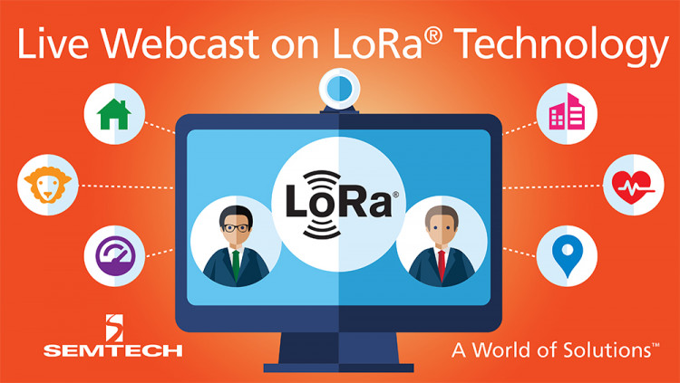 Semtech Presents LoRa Technology for IoT in Live Webcast with Keysight Technologies Webcast focuses on how Semtech's LoRa Technology is deployed and tested for LPWANs and smart, data-driven IoT applications