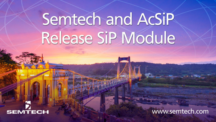 Semtech's LoRa Technology Integrated in AcSip's Module for IoT Applications AcSiP selects LoRa Technology and the LoRaWAN™ protocol for its latest System-in-Package (SiP) modules for tracking applications