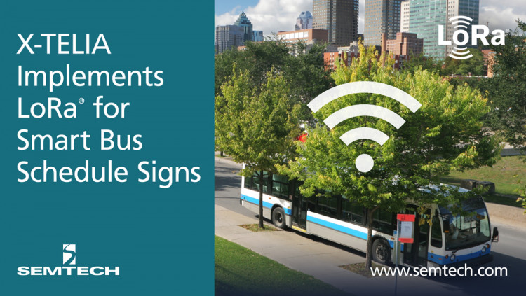 Semtech and X-TELIA Implement LoRa Solution for Smart Bus Schedule Signs Among the first of its kind in Canada, the signs leverage a LoRaWAN™ network to accurately provide up-to-date bus schedules in Montreal