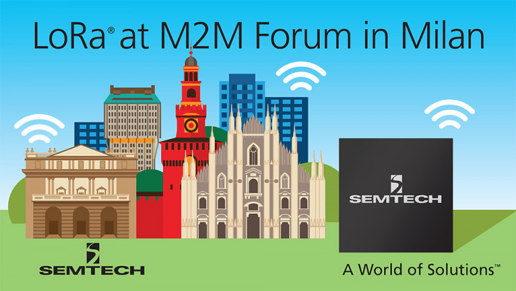 Semtech LoRa® Wireless RF Platforms to be Highlighted at M2M Forum 2016 in Milan on May 11-12 Semtech to showcase its LoRa RF technology for IoT, M2M and Smart City applications
