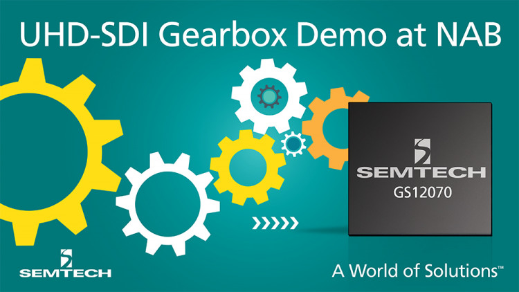 Semtech to Launch its GS12070 UHD-SDI Gearbox for Next Generation UHDTV Infrastructures at the NAB Show 2016 Semtech to demonstrate how its UHD-SDI Gearbox will help drive industry UHDTV infrastructure adoption