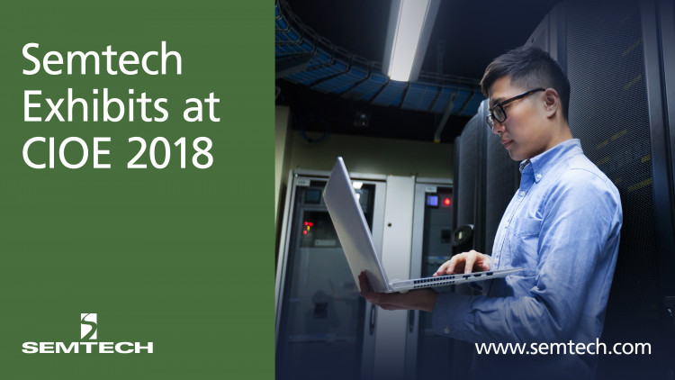 Semtech Exhibits Innovative Optical Networking Solutions at CIOE 2018 Leading-edge 1G to 400G platforms enable highly-demanded optical infrastructure and data centers