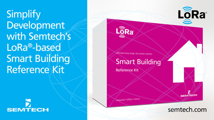 Semtech Releases Reference Kit to Simplify Development of LoRa®-based Smart Building Solutions