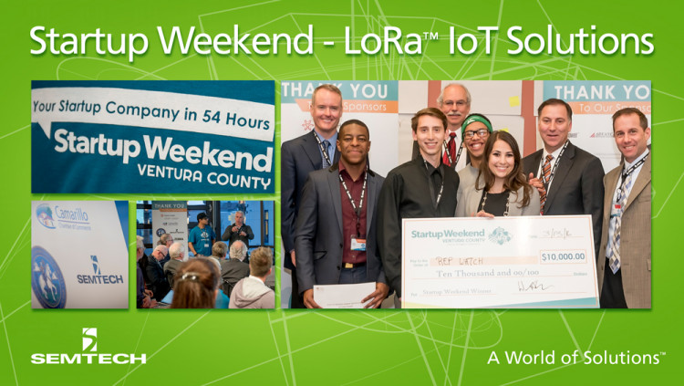 Startup Weekend Ventura County Participants Presented LoRa™-based Internet of Things Solutions to Help Solve the County's Agricultural & Medical Challenges Semtech was the technology sponsor of Startup Weekend Ventura County at Rancho Campana High Sch