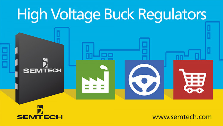 Semtech's New High-Performance Buck Regulators Target High Voltage Applications TS3004x product family offers flexible and robust power management for industrial, telecommunications and consumer markets
