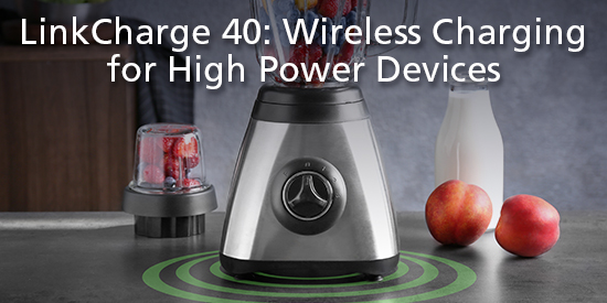 LinkCharge 40: Wireless Charging for High Power Devices